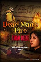 Dead Man's Fire by Thom Reese