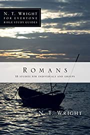 Romans (N. T. Wright for Everyone Bible…