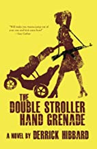 The Double Stroller Hand Grenade by Derrick…