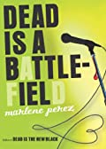 Dead is a Battlefield by Marlene Perez