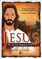 Jesus : He Lived Among Us de William Curtis