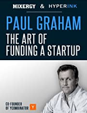 Paul Graham: The Art of Funding a Startup (A…