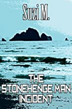 The Stonehenge Man Incident by Suzi M