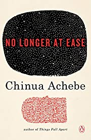 No Longer at Ease (The African Trilogy, #2)…