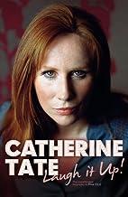 Catherine Tate: Laugh it Up by Tina Ogle
