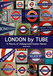 London by Tube: A History of Underground…