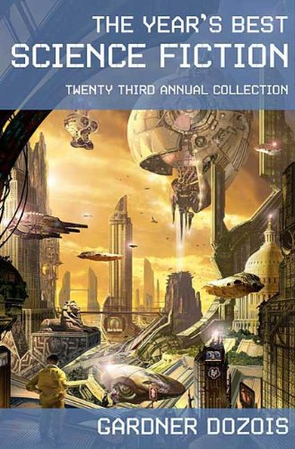The Year's Best Science Fiction: Twenty-Third Annual Collection by Gardner Dozois