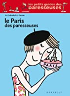 Le Paris des Paresseuses (Vie quotidienne)…