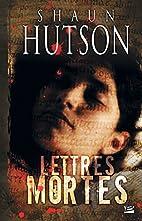 Lettres mortes (Terreur) by Shaun Hutson