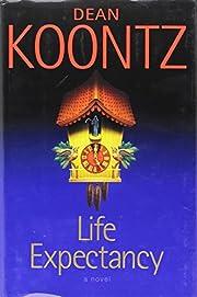 Dean Koontz Life Expectancy Hardback with…