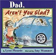 Dad, Aren't You Glad? – tekijä: Lynn…