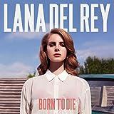 Born To Die (2012)