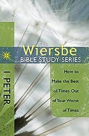 The Wiersbe Bible Study Series: 1 Peter: How…