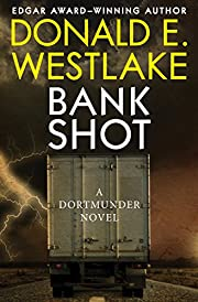 Bank Shot (The Dortmunder Novels Book 2) by…