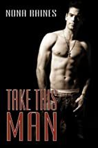 Take This Man (The Man, #2) by Nona Raines