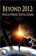 Beyond 2012: Watch Where You're Going by…