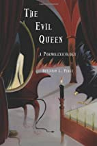The Evil Queen: A Pornolexicology by…