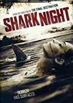 Shark Night [2011 film] by David R. Ellis