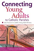 Connecting Young Adults to Catholic Parishes…