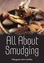 All About Smudging by Margaret Ann Lembo