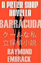 Barracuda: A Peter Surf Novella by Raymond…