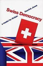 Swiss Democracy by Kenrick Jones
