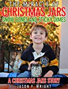 The Miracle of Christmas Jars, Snow Cones…