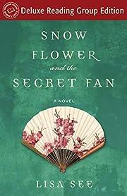 Snow Flower and the Secret Fan (Random House…