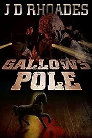Gallows Pole av J.D. Rhoades