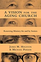 A Vision for the Aging Church: Renewing…