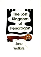 The Lost Kingdom of Pendragon by Jane…