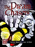 The Dream Chasers by Claudette Oduor