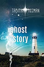 Ghost Story by T. R. Freeman