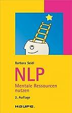 NLP Mentale Ressourcen nutzen: Mentale…