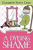 A Dyeing Shame by Elizabeth Spann Craig