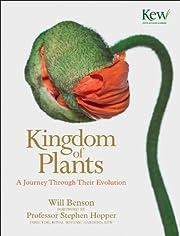 Kingdom of Plants: A Journey Through Their…
