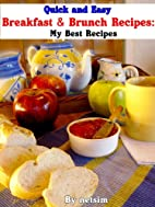 Quick and Easy Breakfast & Brunch Recipes:…