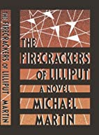 The Firecrackers of Lilliput by Michael…