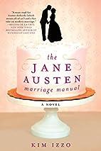 The Jane Austen Marriage Manual by Kim Izzo