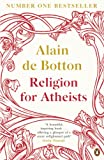 Religion for Atheists book cover