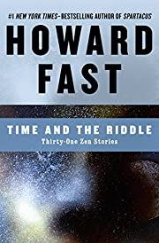 Time and the Riddle: Thirty-One Zen Stories…