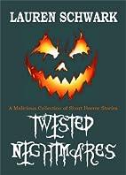 Twisted Nightmares by Lauren Schwark