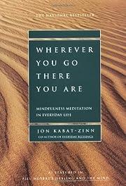 Wherever You Go, There You Are de Jon…