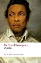The Oxford Shakespeare: Othello: The Moor of…