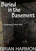 Buried in the Basement by Brian Harmon