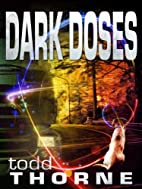 Dark Doses by Todd Thorne
