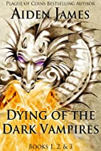 Dying of the Dark Vampires by Aiden James