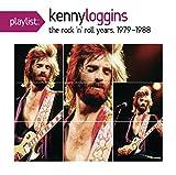 Playlist: The Very Best of Kenny Loggins [Original Recording Remastered]