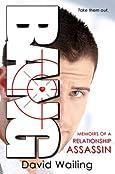 Bang: Memoirs of a Relationship Assassin by David Wailing