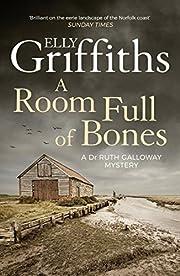 A Room Full of Bones af Elly Griffiths